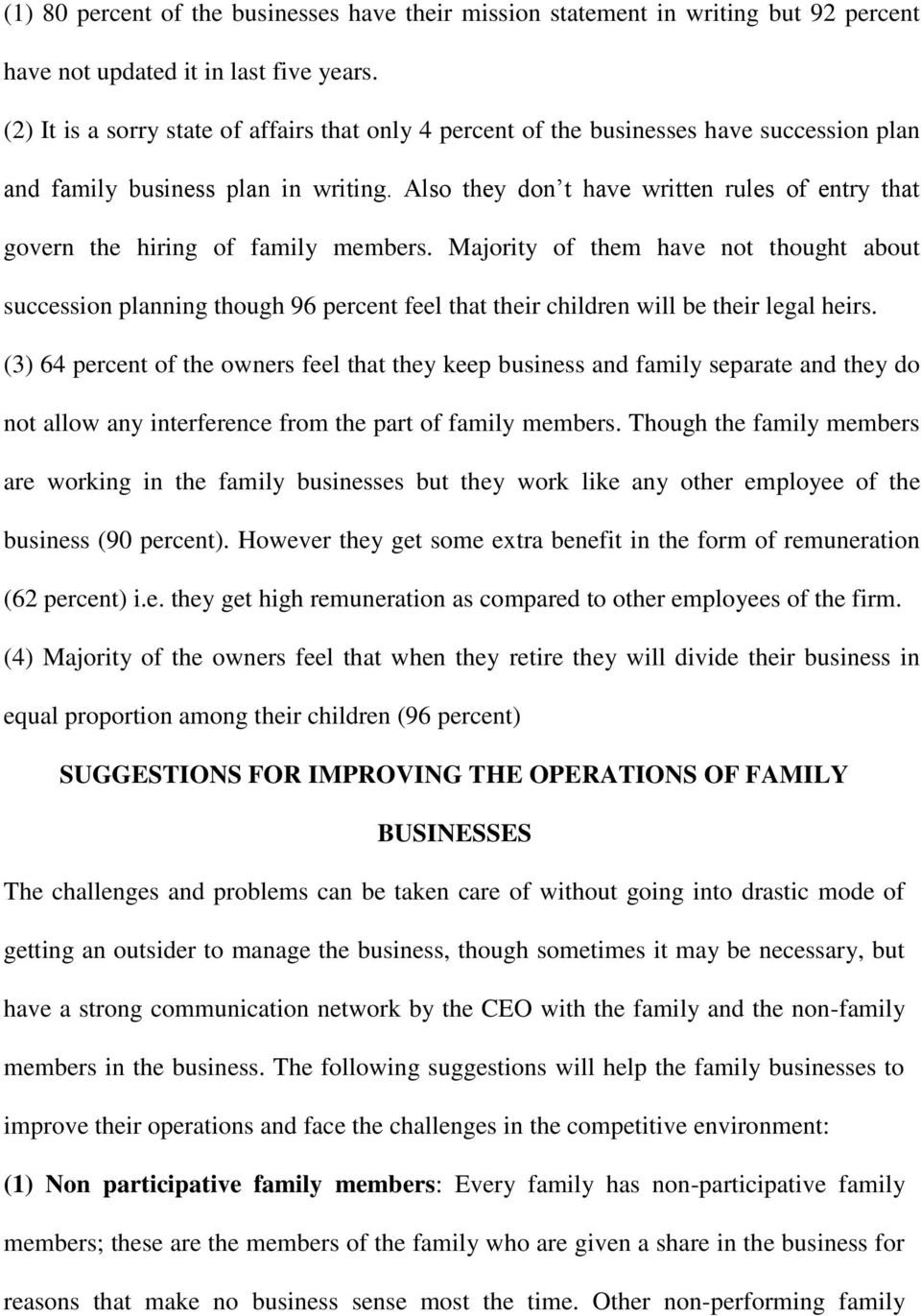 Also they don t have written rules of entry that govern the hiring of family members.