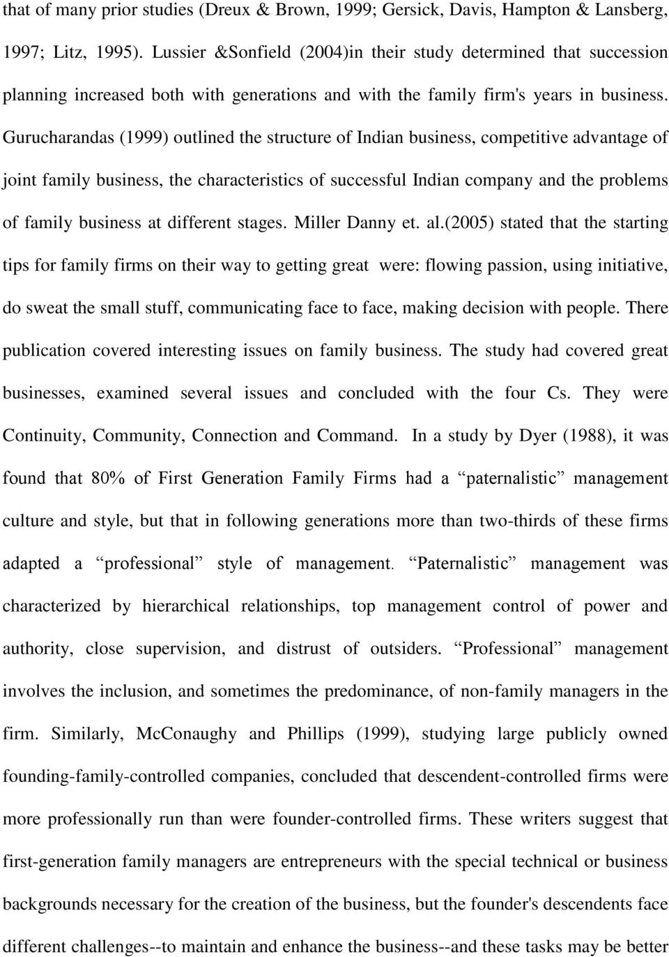 Gurucharandas (1999) outlined the structure of Indian business, competitive advantage of joint family business, the characteristics of successful Indian company and the problems of family business at
