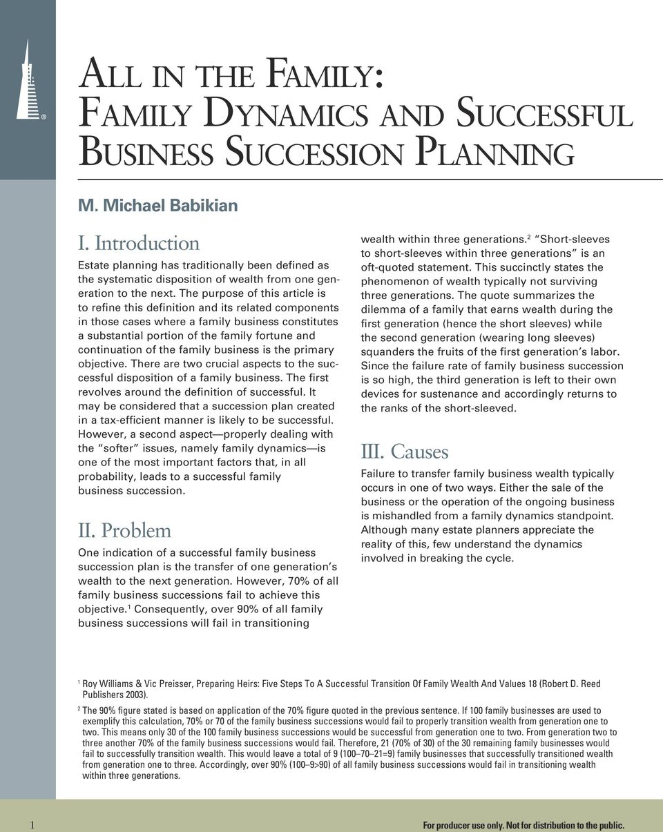 The purpose of this article is to refine this definition and its related components in those cases where a family business constitutes a substantial portion of the family fortune and continuation of