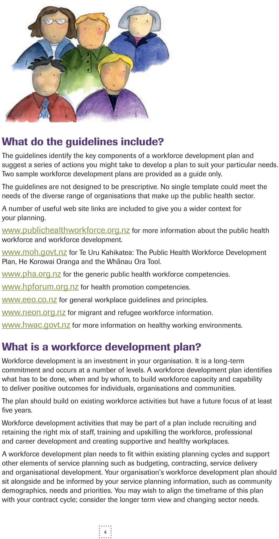 Two sample workforce development plans are provided as a guide only. The guidelines are not designed to be prescriptive.
