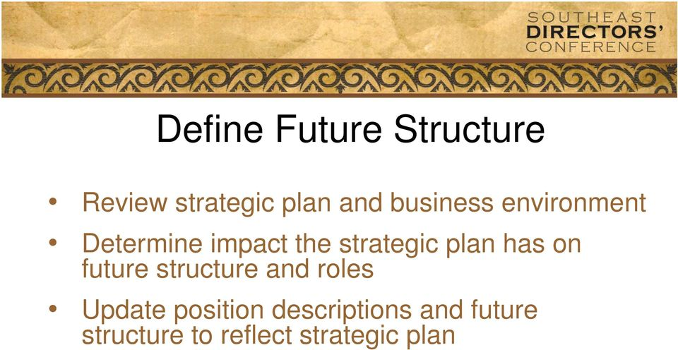 plan has on future structure and roles Update