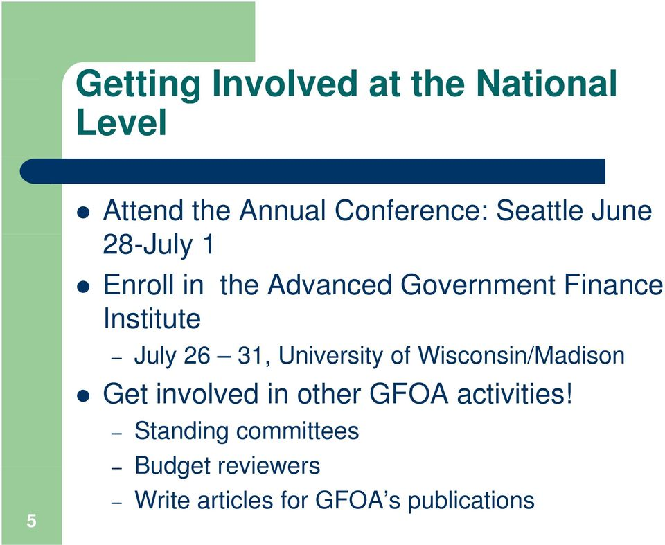July 26 31, University of Wisconsin/Madison Get involved in other GFOA
