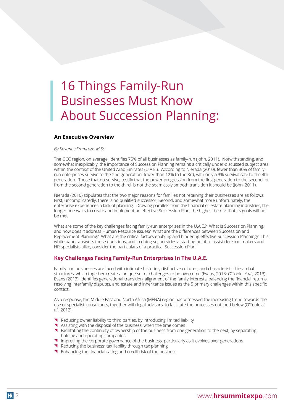 Notwithstanding, and somewhat inexplicably, the importance of Succession Planning remains a critically under-discussed subject area within the context of the United Arab Emirates (U.A.E.).