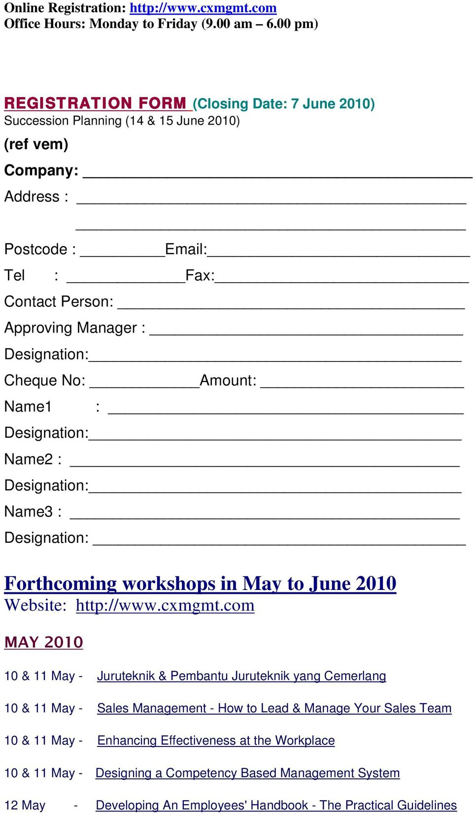 Designation: Cheque No: Amount: Name1 : Designation: Name2 : Designation: Name3 : Designation: Forthcoming workshops in May to June 2010 Website: http://www.cxmgmt.