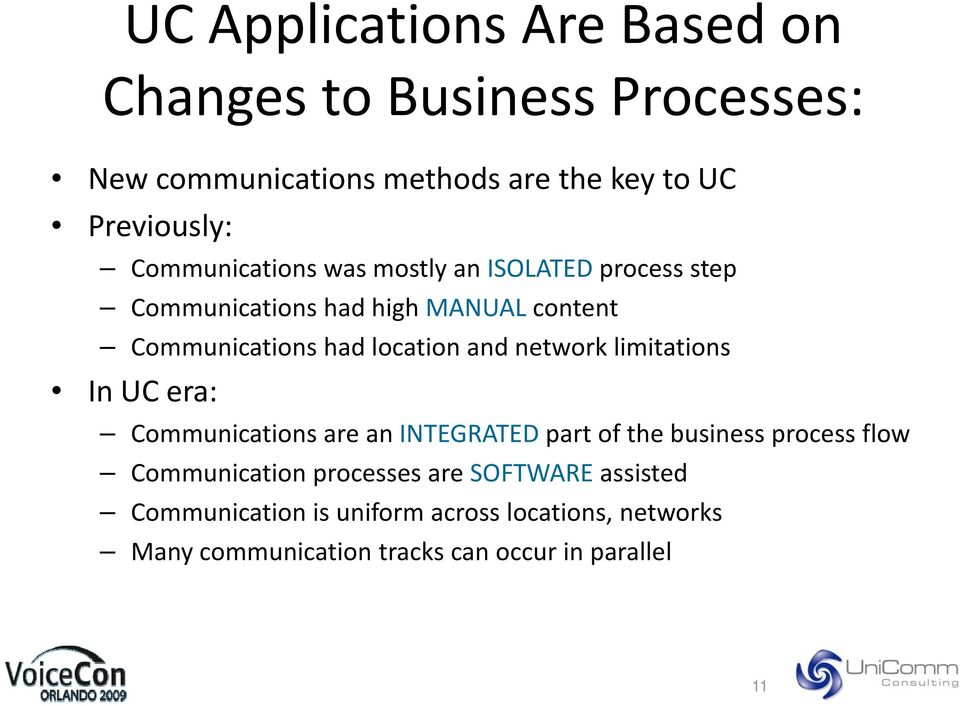 network limitations In UC era: Communications are an INTEGRATED part of the business process flow Communication processes