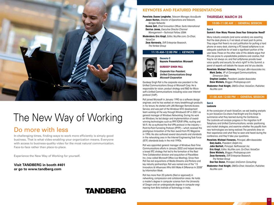 Experience the New Way of Working for yourself. Visit TANDBERG in booth #401 or go to www.tandberg.
