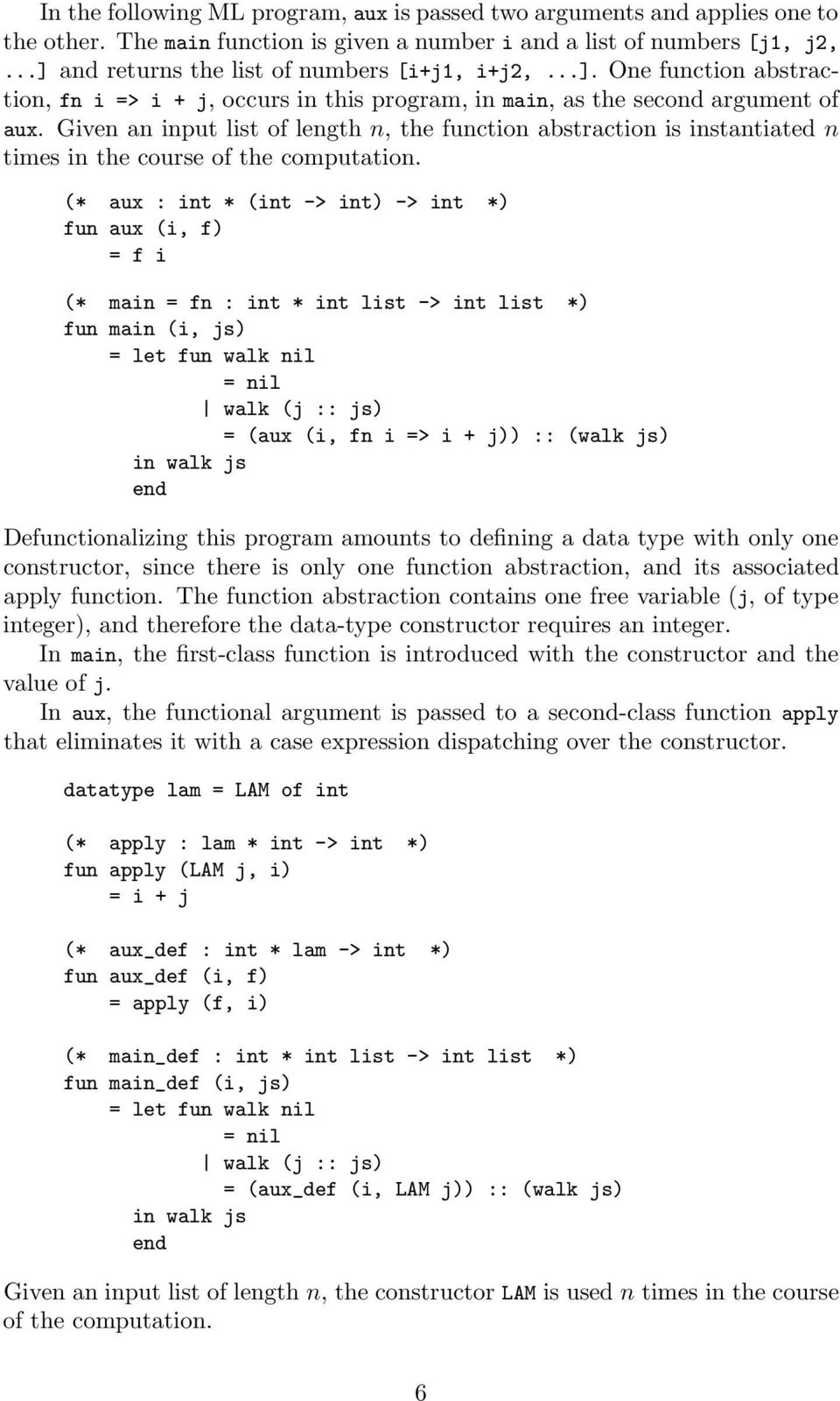 Given an input list of length n, the function abstraction is instantiated n times in the course of the computation.