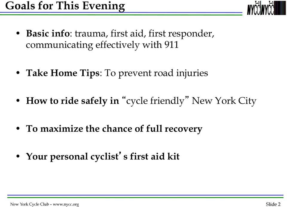 How to ride safely in cycle friendly New York City To maximize the chance of