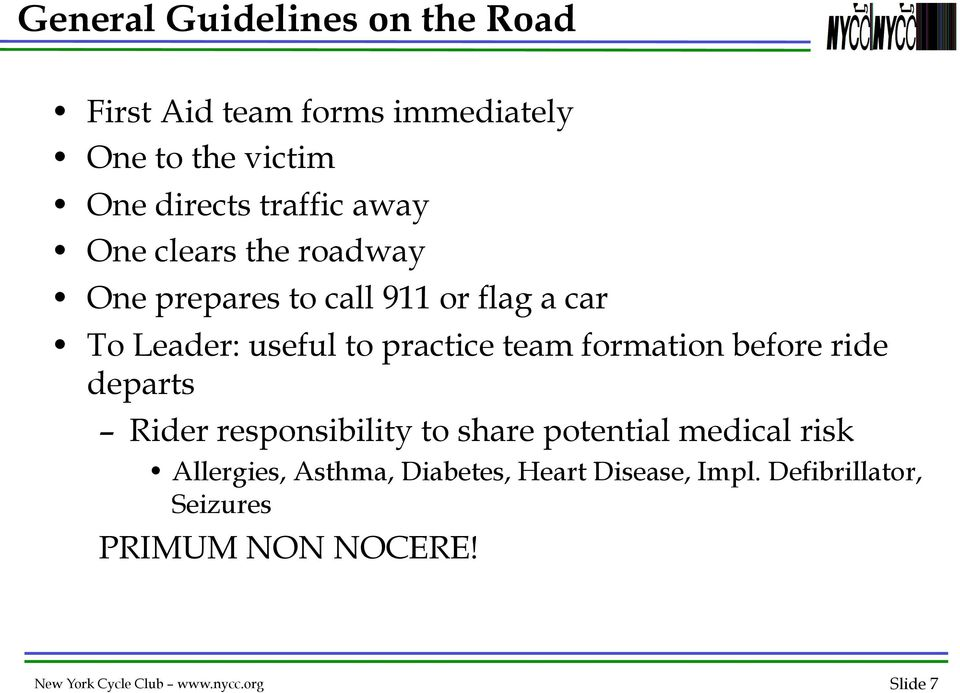 formation before ride departs Rider responsibility to share potential medical risk Allergies, Asthma,