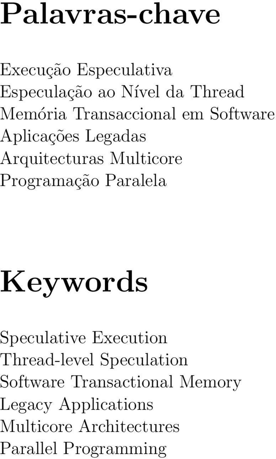 Programação Paralela Keywords Speculative Execution Thread-level Speculation