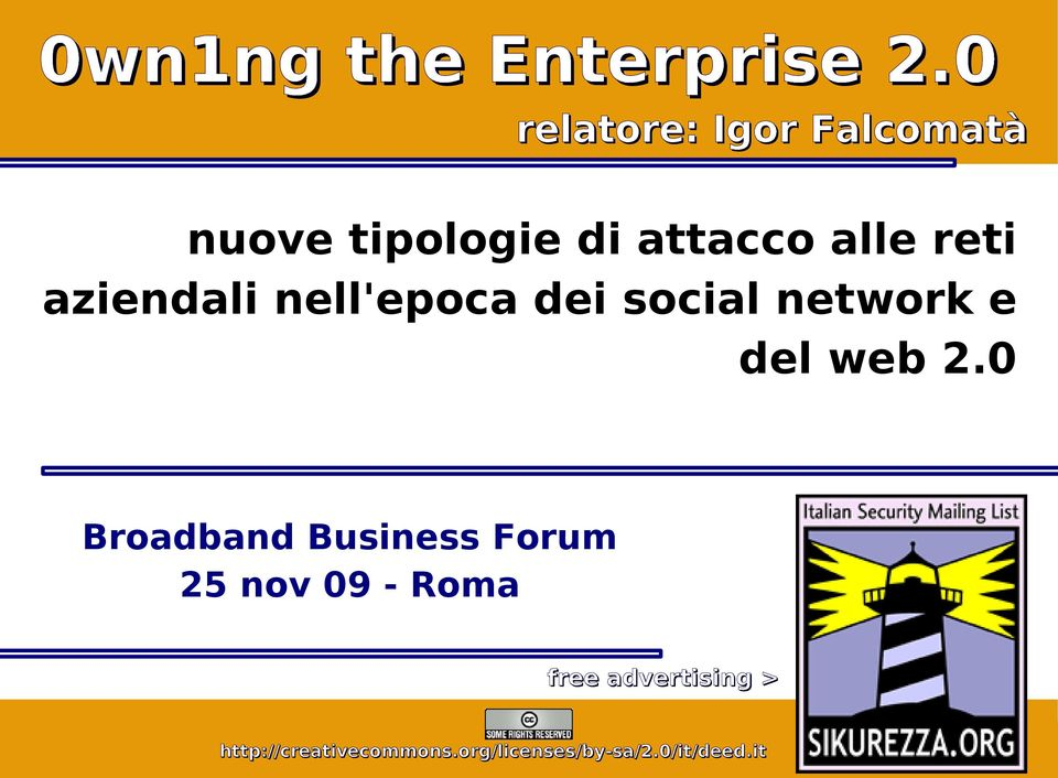2.0 Broadband Business Forum 25 nov 09 - Roma free advertising > 0 Broadband Business Forum 25 nov 09 Roma