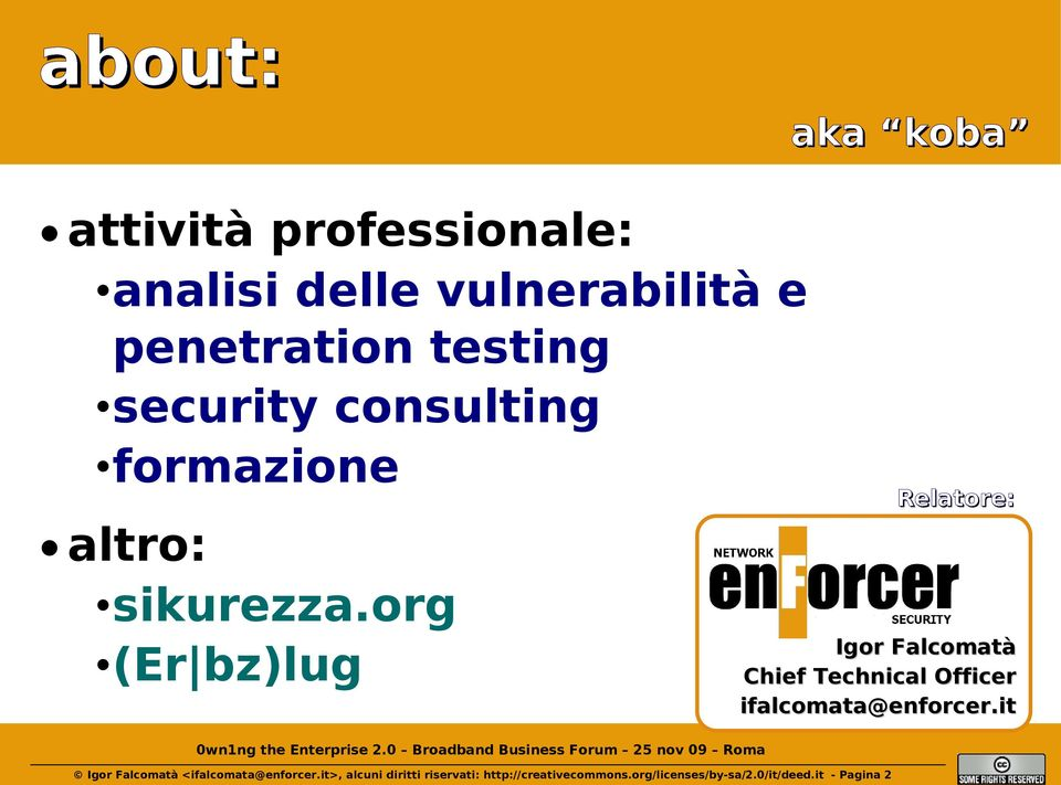 org (Er bz)lug Relatore: Igor Falcomatà Chief Technical Officer ifalcomata@enforcer.