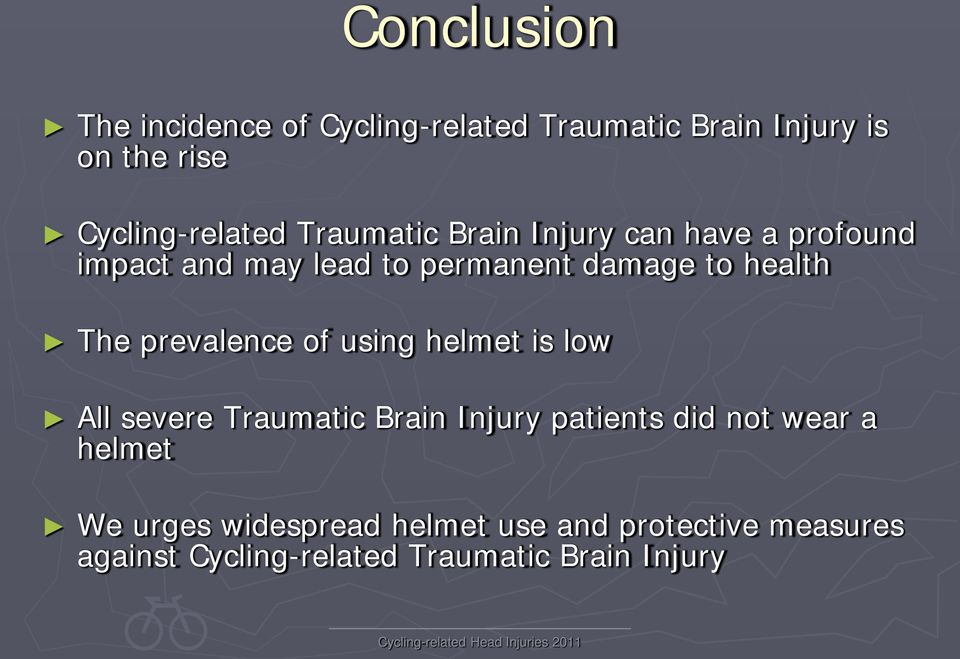 prevalence of using helmet is low All severe Traumatic Brain Injury patients did not wear a helmet