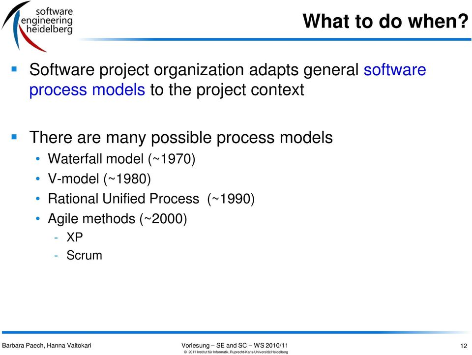 models to the project context There are many possible process