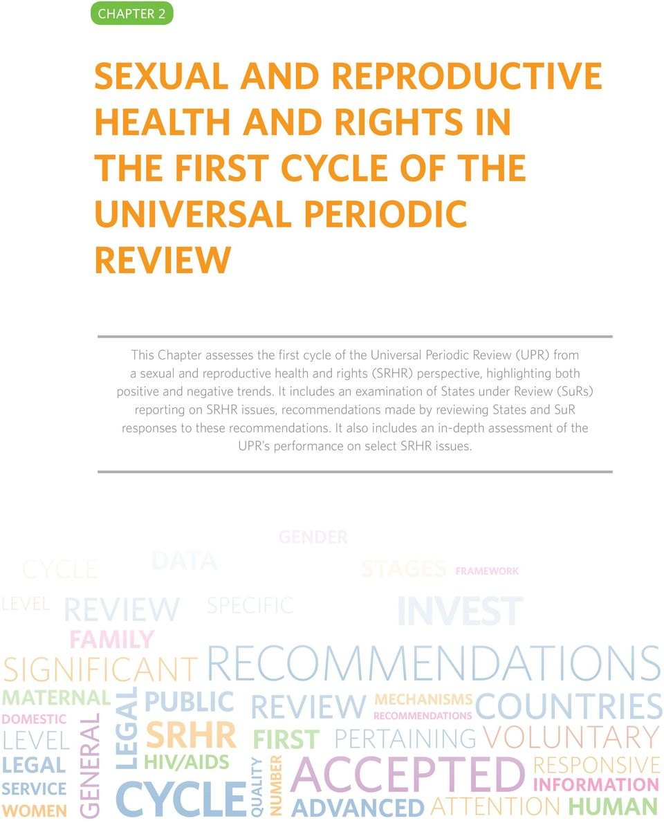 It includes an examination of States under Review (SuRs) reporting on SRHR issues, recommendations made by reviewing States and SuR responses to these recommendations.