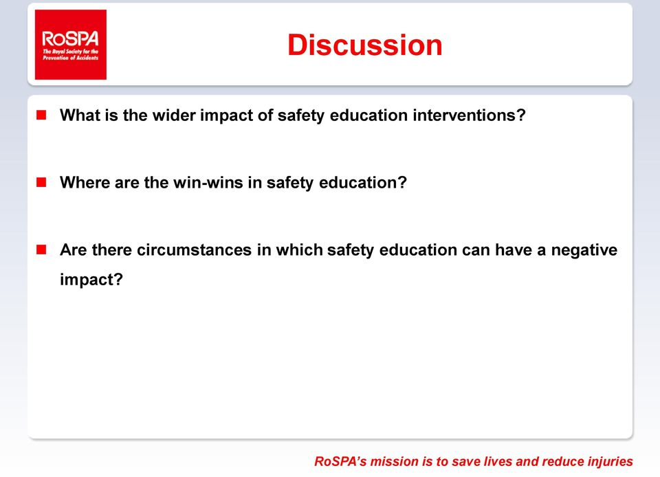 Where are the win-wins in safety education?
