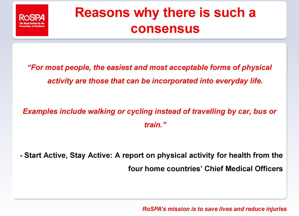 Examples include walking or cycling instead of travelling by car, bus or train.