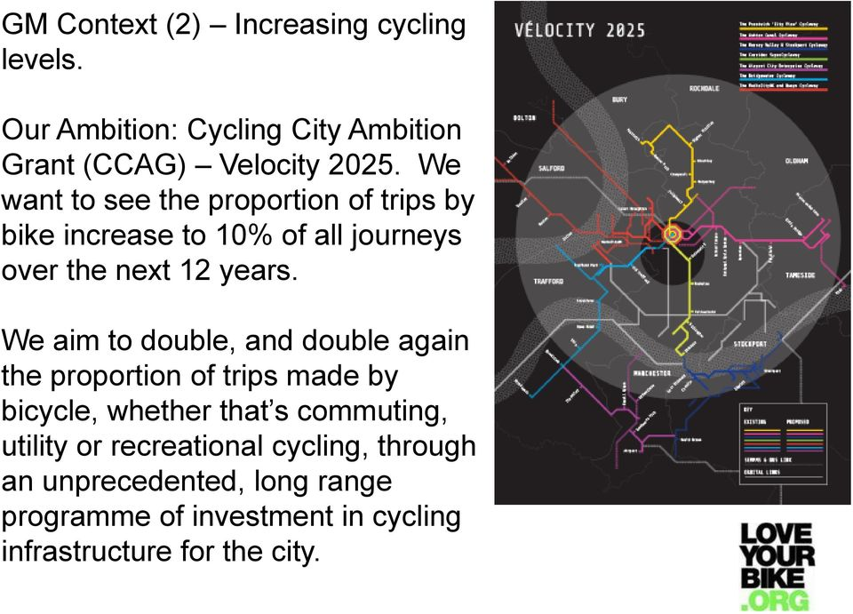 We aim to double, and double again the proportion of trips made by bicycle, whether that s commuting, utility