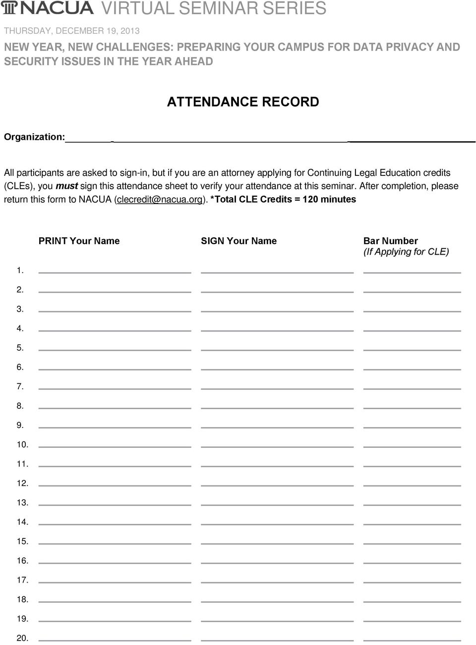 you must sign this attendance sheet to verify your attendance at this seminar. After completion, please return this form to NACUA (clecredit@nacua.org).