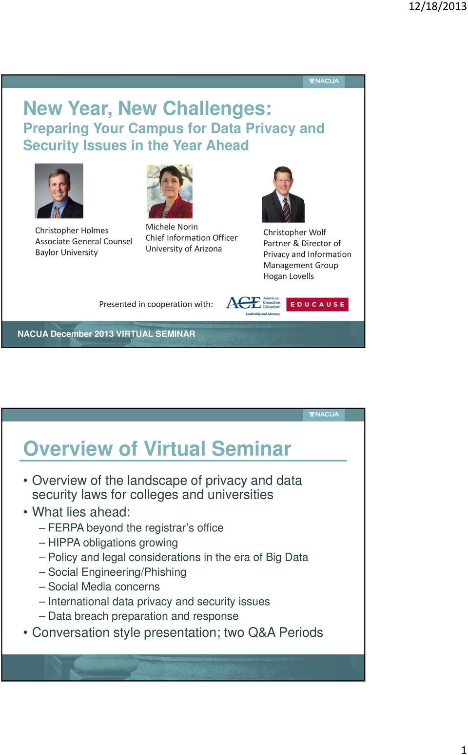of Virtual Seminar Overview of the landscape of privacy and data security laws for colleges and universities What lies ahead: FERPA beyond the registrar s office HIPPA obligations growing Policy and