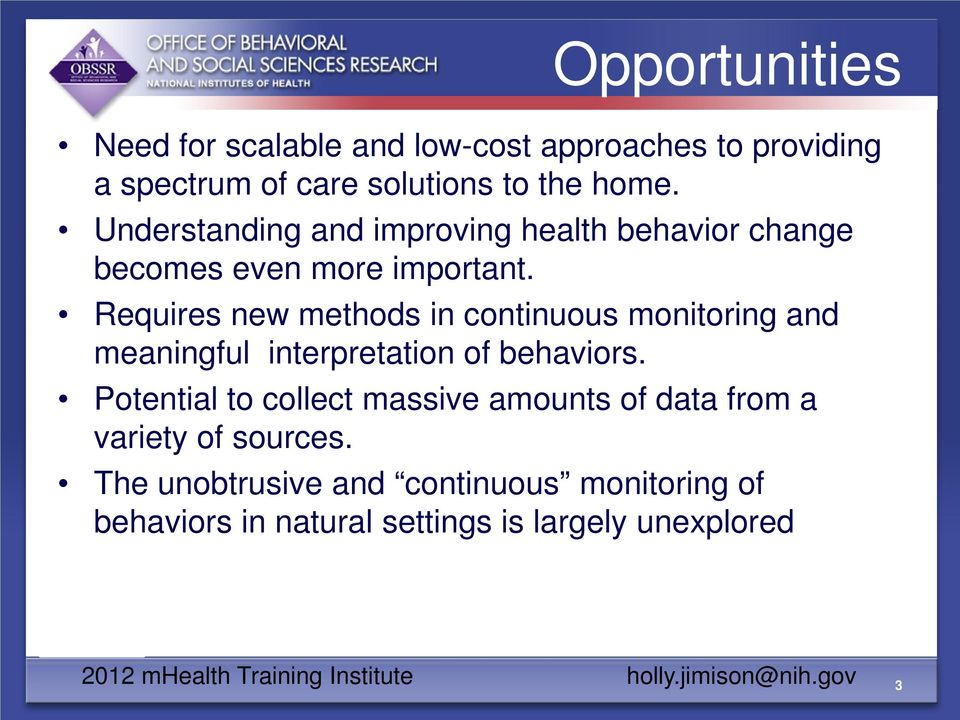 Requires new methods in continuous monitoring and meaningful interpretation of behaviors.
