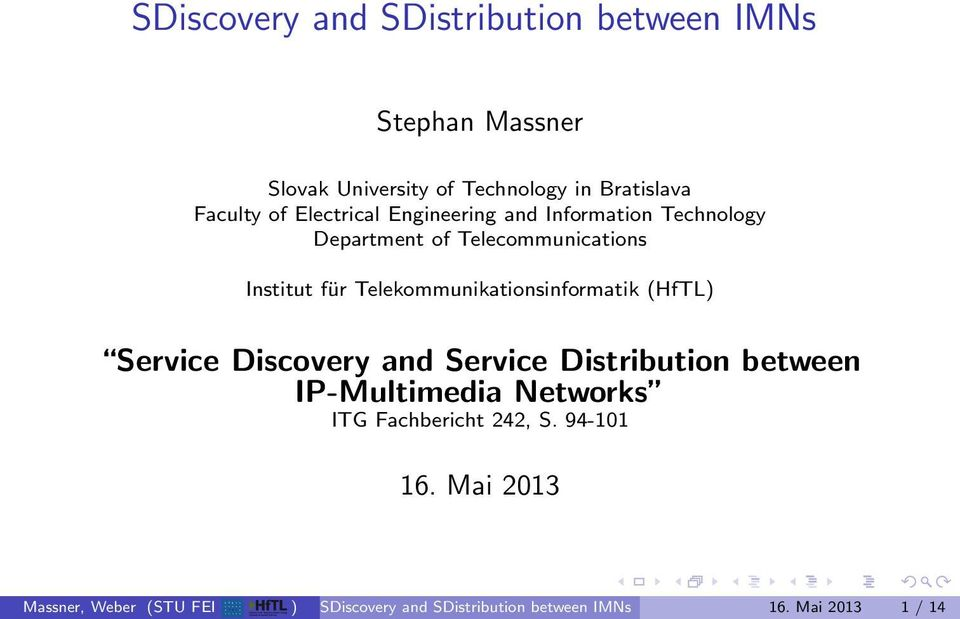 Institut für Telekommunikationsinformatik (HfTL Discovery and Distribution between IP-Multimedia