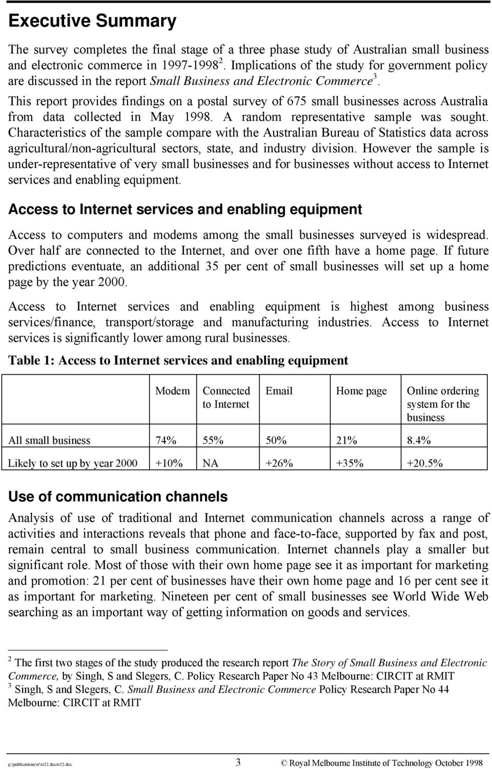 This report provides findings on a postal survey of 675 small businesses across Australia from data collected in May 1998. A random representative sample was sought.
