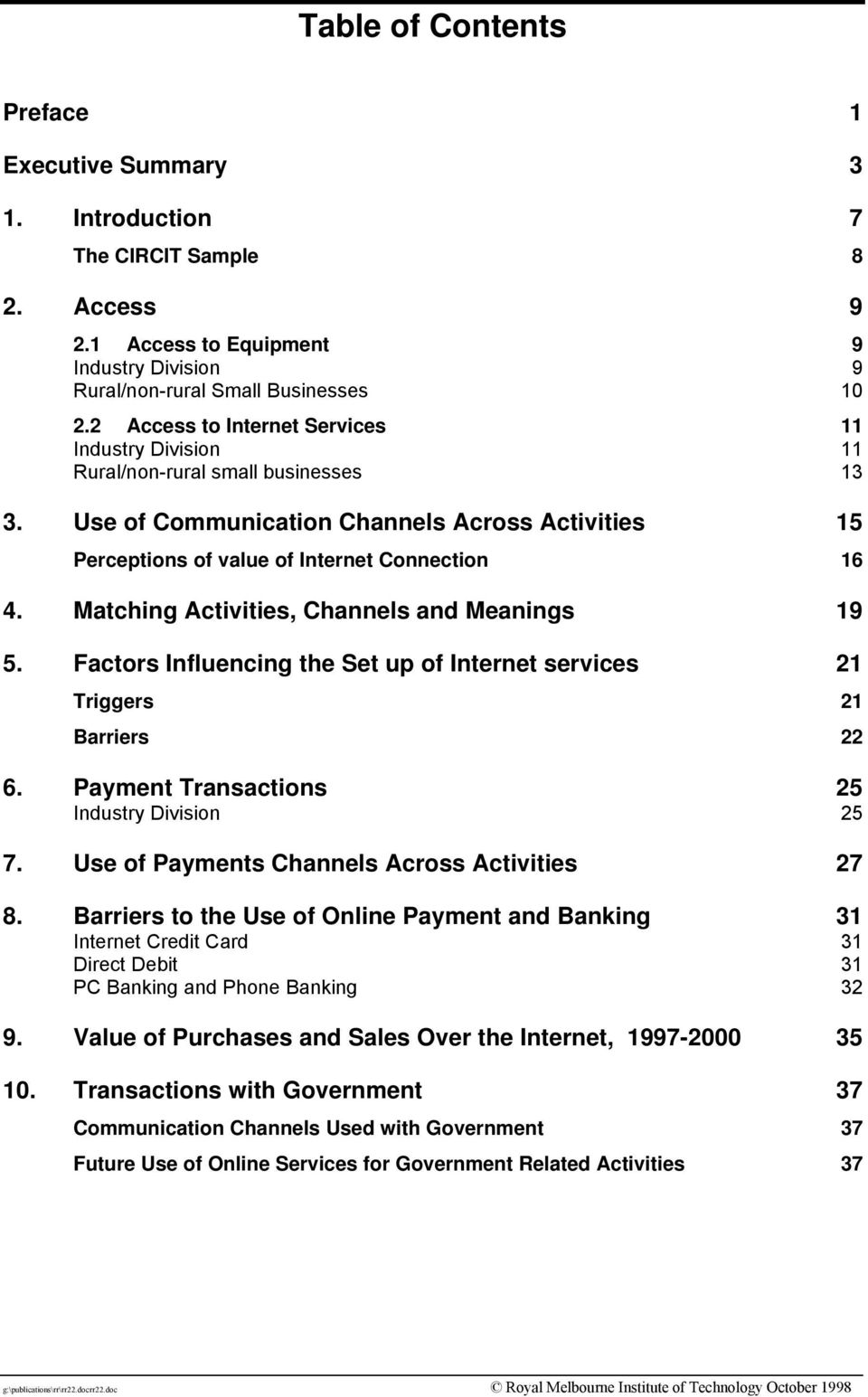 Matching Activities, Channels and Meanings 19 5. Factors Influencing the Set up of Internet services 21 Triggers 21 Barriers 22 6. Payment Transactions 25 Industry Division 25 7.