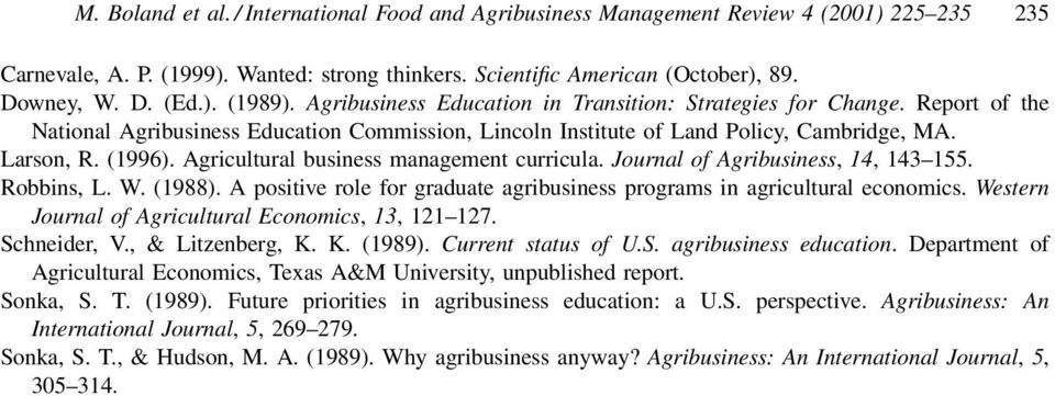 Agricultural business management curricula. Journal of Agribusiness, 14, 143±155. Robbins, L. W. 1988). A positive role for graduate agribusiness programs in agricultural economics.