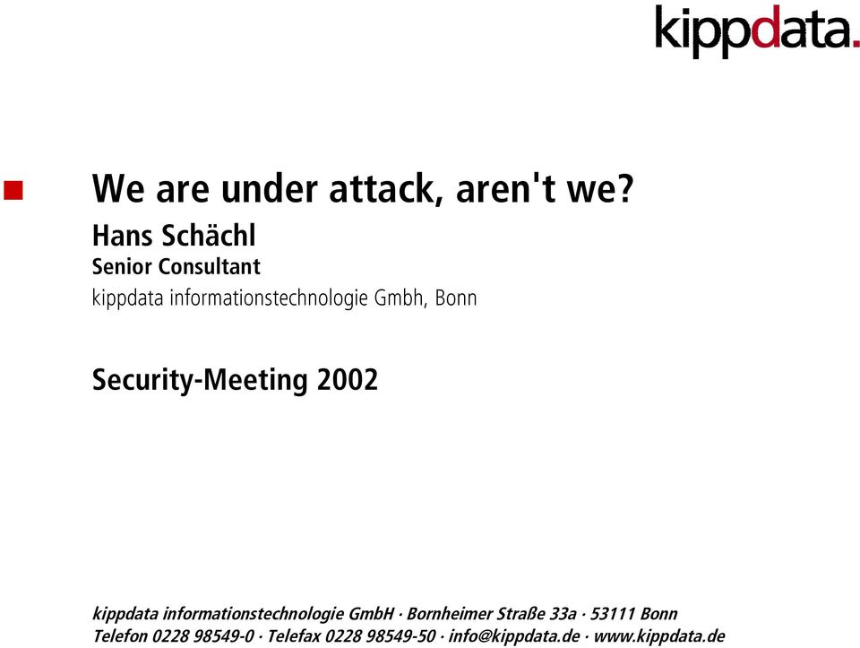 Gmbh, Bonn Security-Meeting 2002 kippdata informationstechnologie