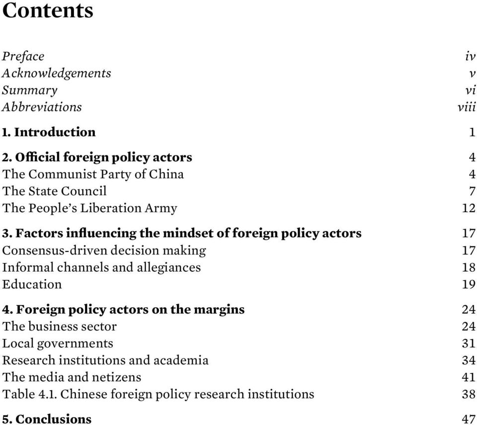 Factors influencing the mindset of foreign policy actors 17 Consensus-driven decision making 17 Informal channels and allegiances 18 Education 19