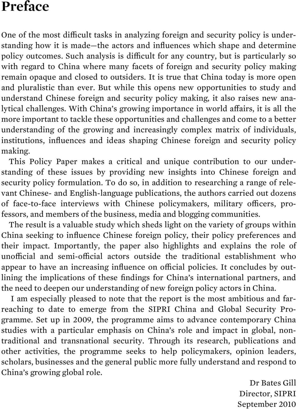 It is true that China today is more open and pluralistic than ever.