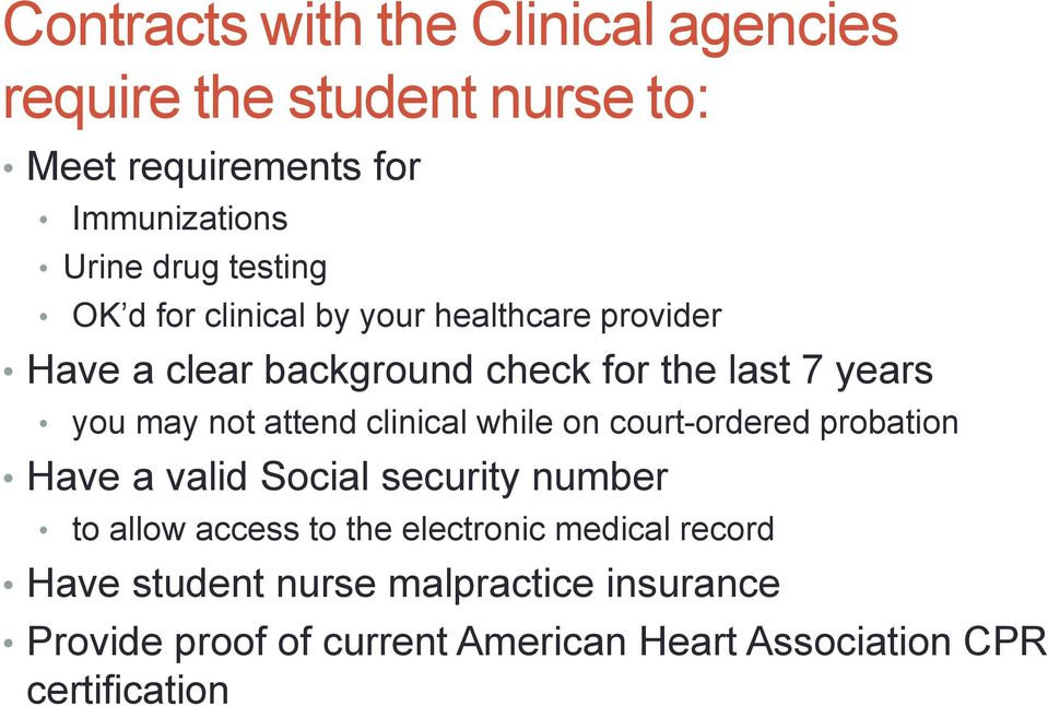 attend clinical while on court-ordered probation Have a valid Social security number to allow access to the electronic