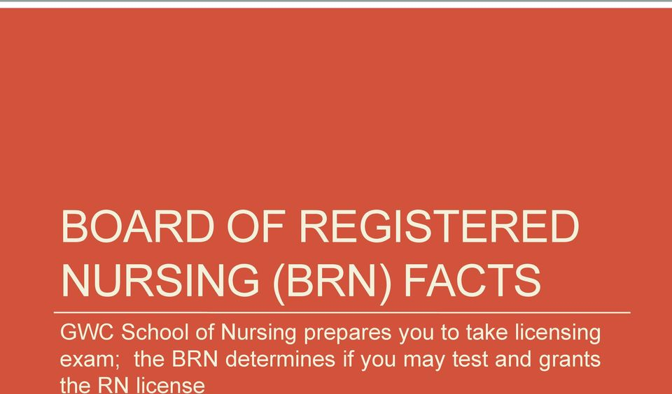 take licensing exam; the BRN determines