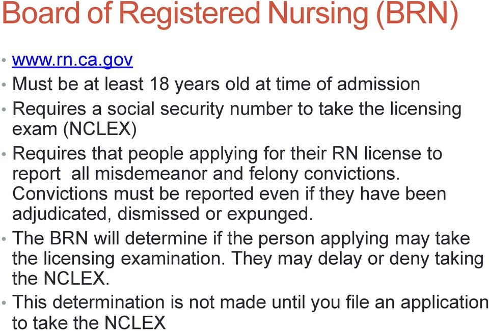 people applying for their RN license to report all misdemeanor and felony convictions.