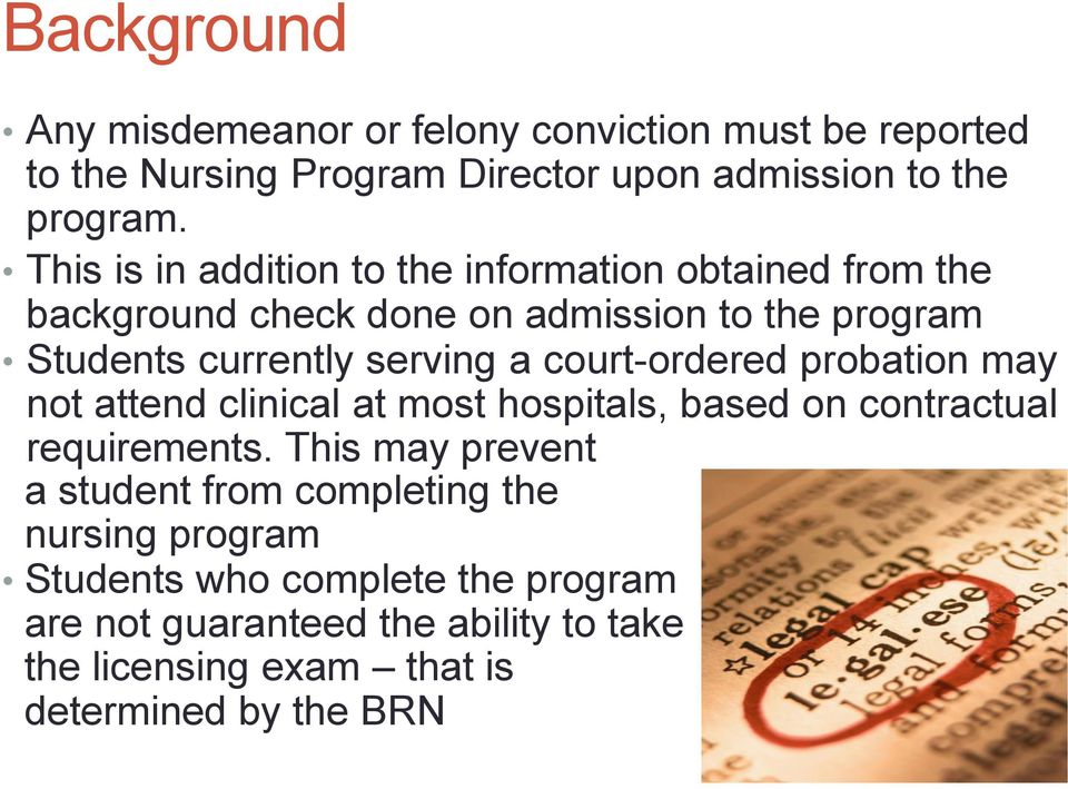 court-ordered probation may not attend clinical at most hospitals, based on contractual requirements.