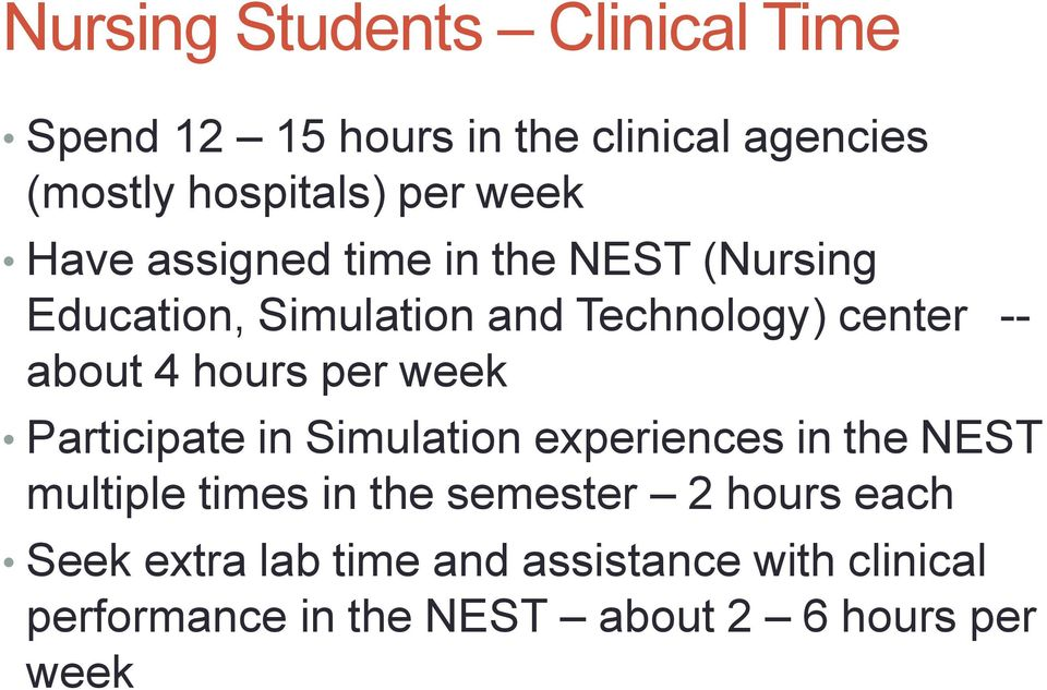 hours per week Participate in Simulation experiences in the NEST multiple times in the semester 2