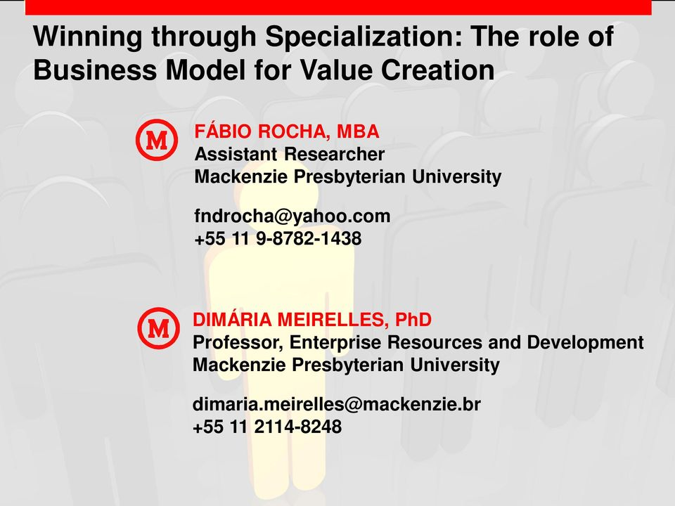 com +55 11 9-8782-1438 DIMÁRIA MEIRELLES, PhD Professor, Enterprise Resources and