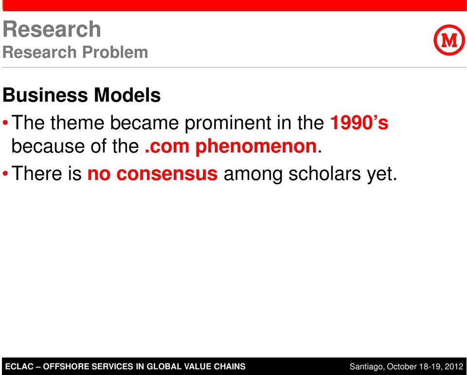 There is no consensus among scholars yet. ECLAC 2011 SAP AG.