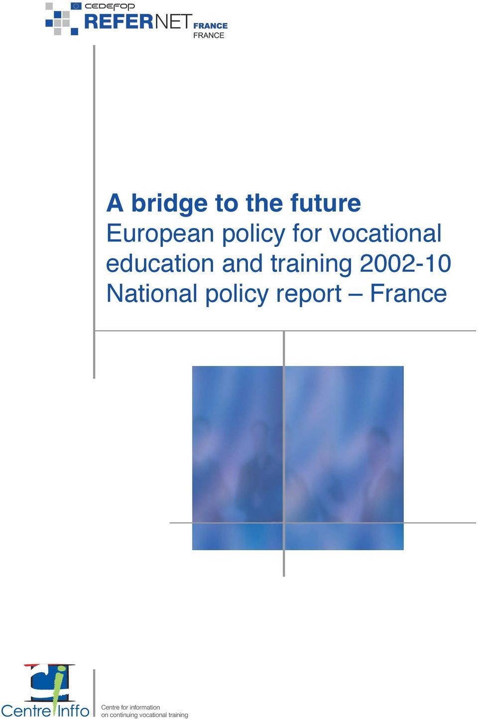 National policy report France Centre for
