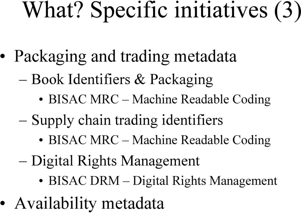identifiers BISAC MRC Machine Readable Coding Digital Rights
