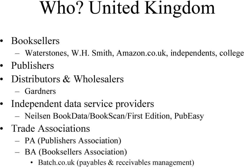Independent data service providers Neilsen BookData/BookScan/First Edition,