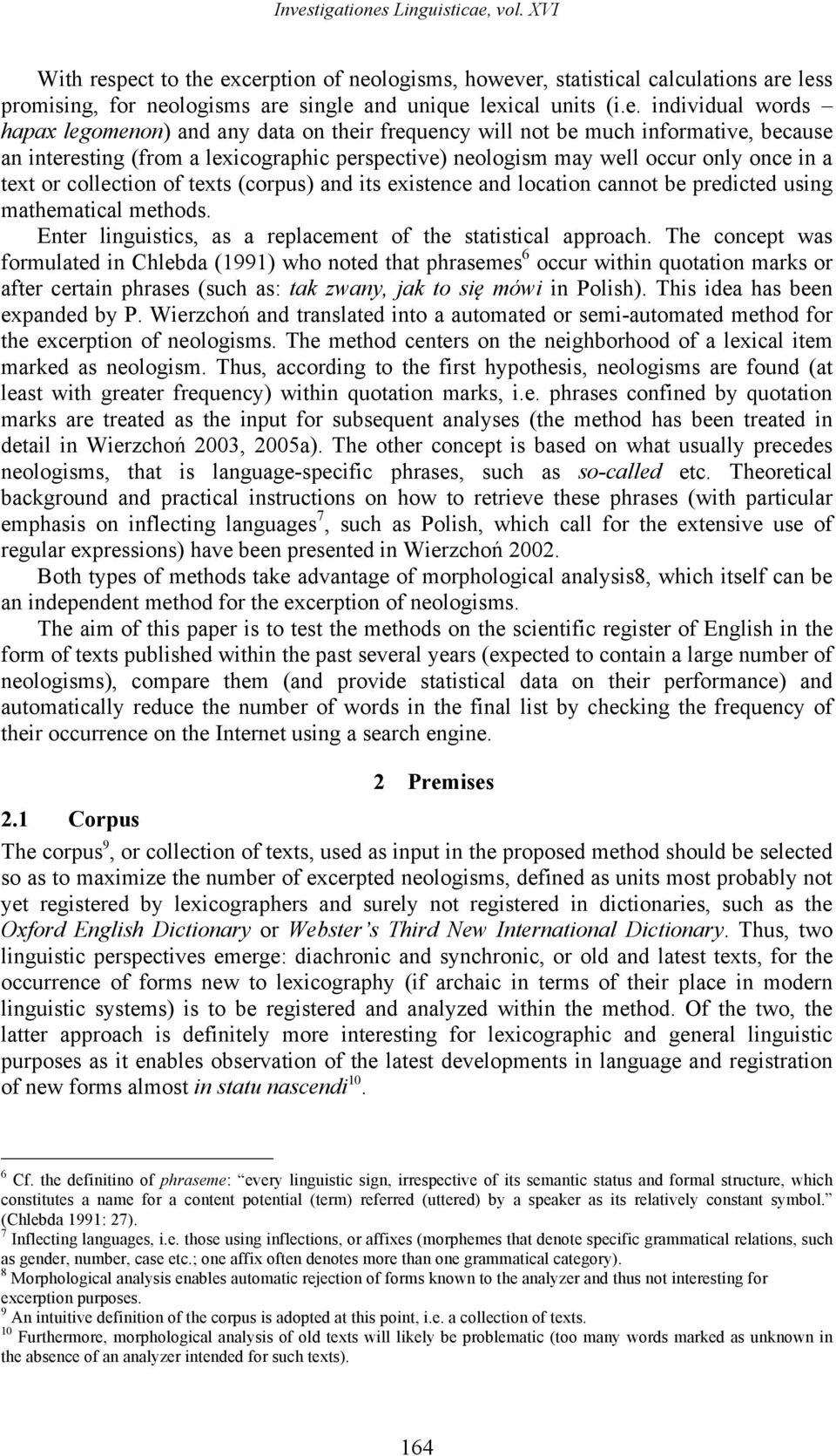 or collection of texts (corpus) and its existence and location cannot be predicted using mathematical methods. Enter linguistics, as a replacement of the statistical approach.