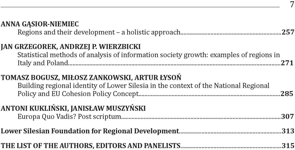 ..271 TOMASZ BOGUSZ, MIŁOSZ ZANKOWSKI, ARTUR ŁYSOŃ Building regional identity of Lower Silesia in the context of the National Regional Policy and