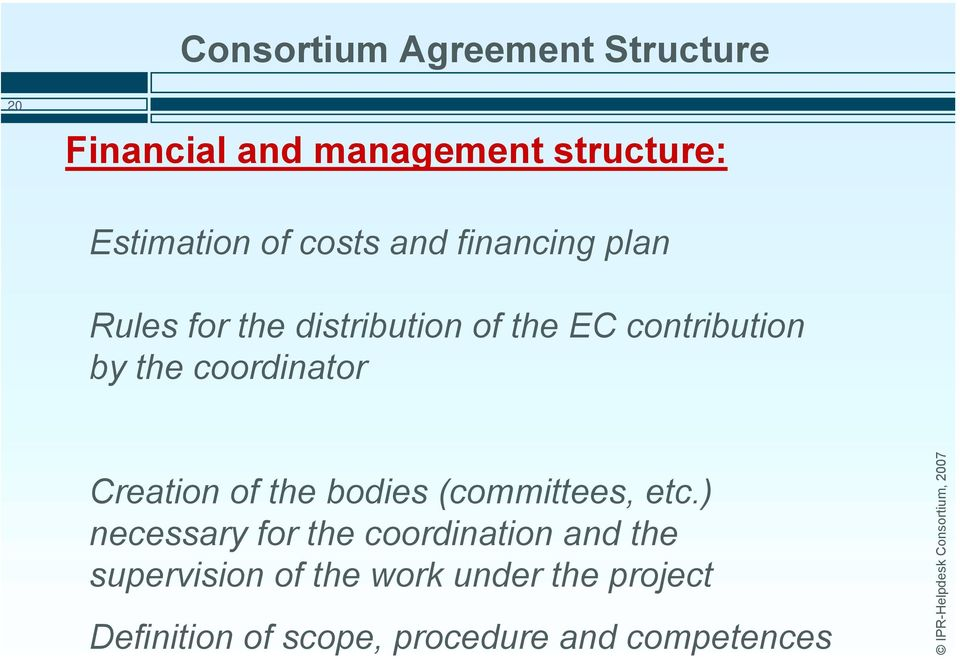 coordinator Creation of the bodies (committees, etc.