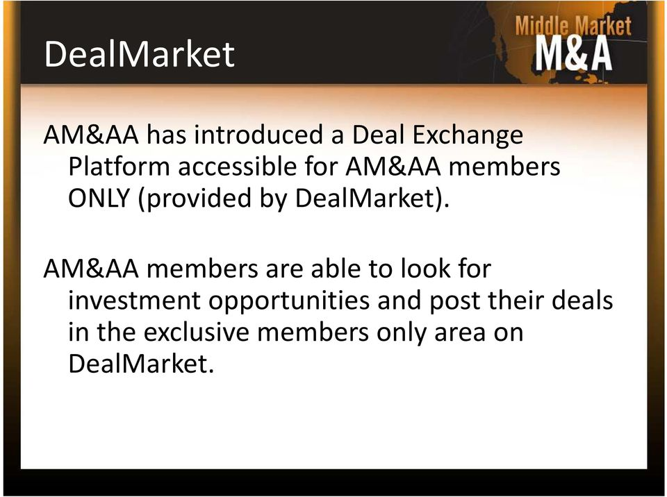 AM&AA members are able to look for investment opportunities