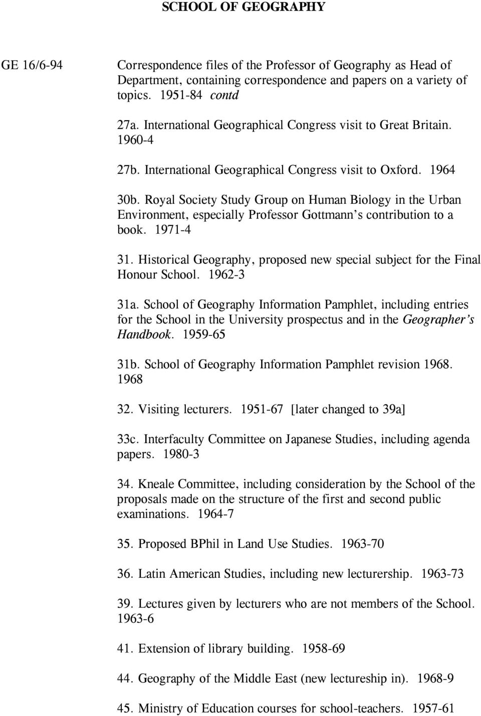 Royal Society Study Group on Human Biology in the Urban Environment, especially Professor Gottmann s contribution to a book. 1971-4 31.
