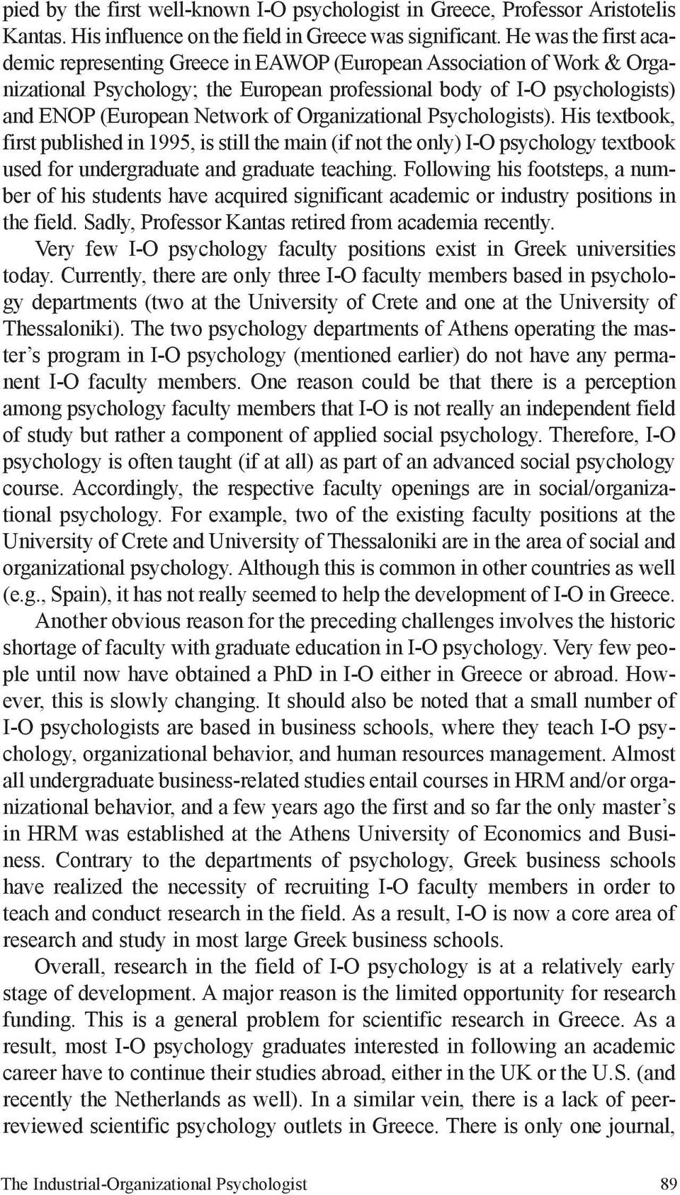 Organizational Psychologists). His textbook, first published in 1995, is still the main (if not the only) I-O psychology textbook used for undergraduate and graduate teaching.