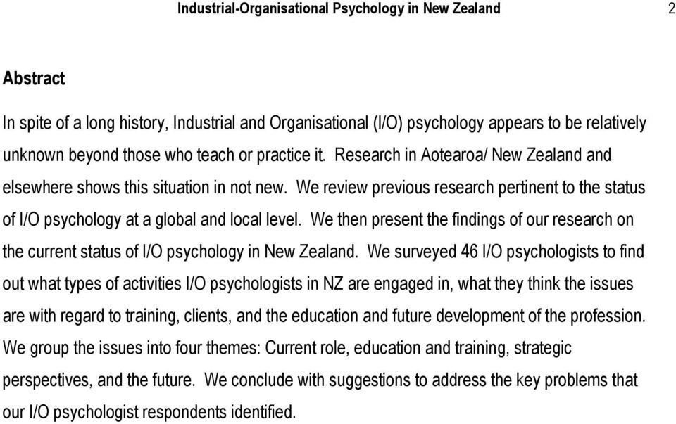 We then present the findings of our research on the current status of I/O psychology in New Zealand.