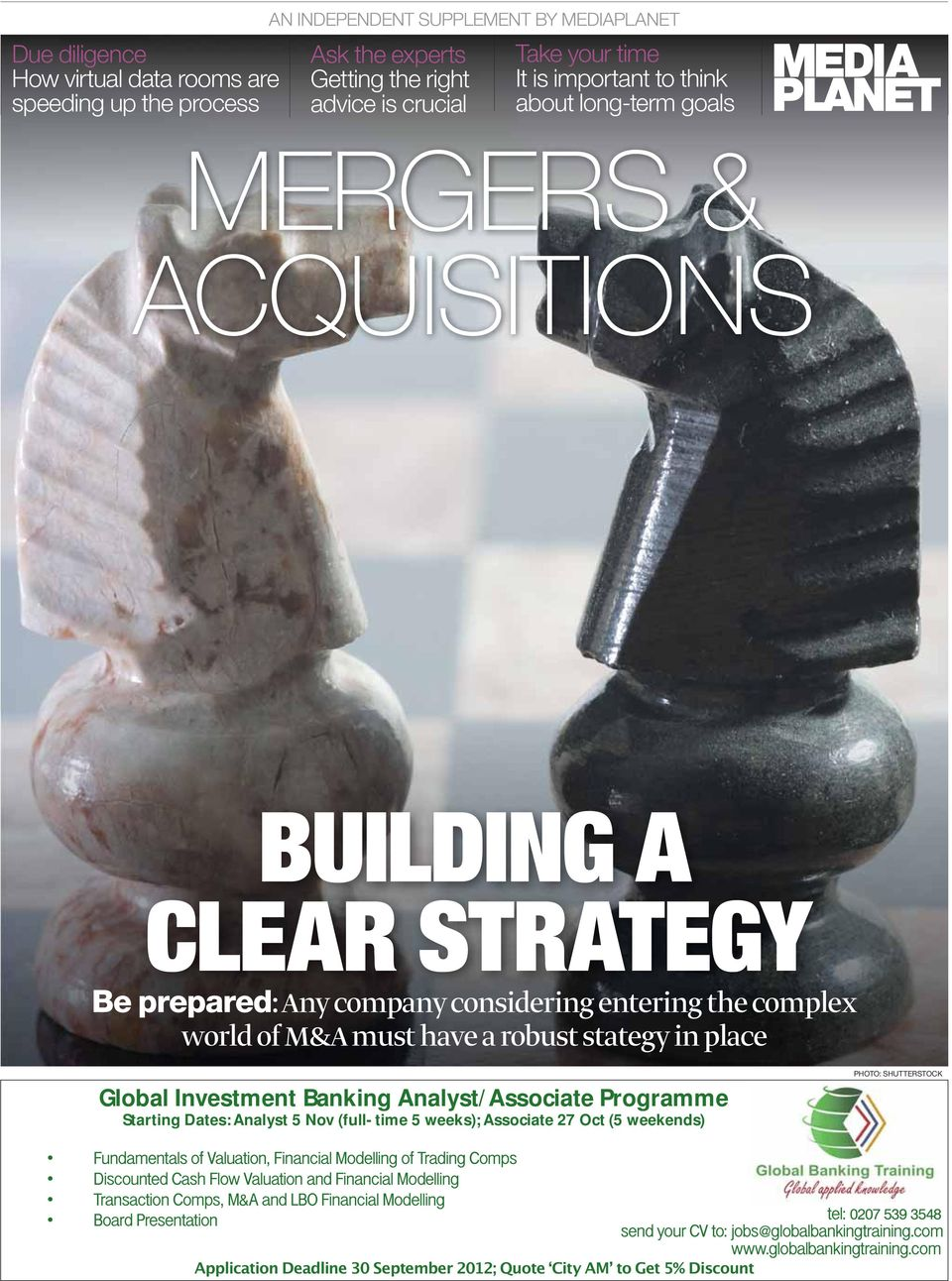 STRATEGY Be prepared: Any company considering entering the complex world of M&A must have a robust stategy in place Global
